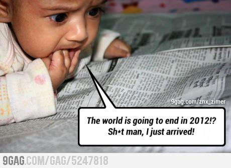9gag: Droga! 2012? fim? acabei de chegar!!!